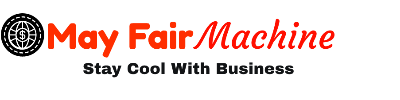 May Fair Machine – Stay Cool With Business